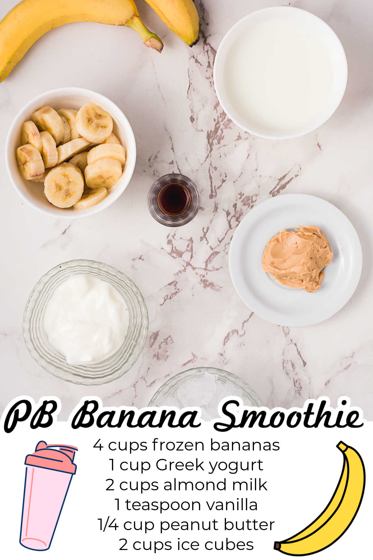 All of the ingredients needed to make this Peanut Butter Banana Smoothie recipe.